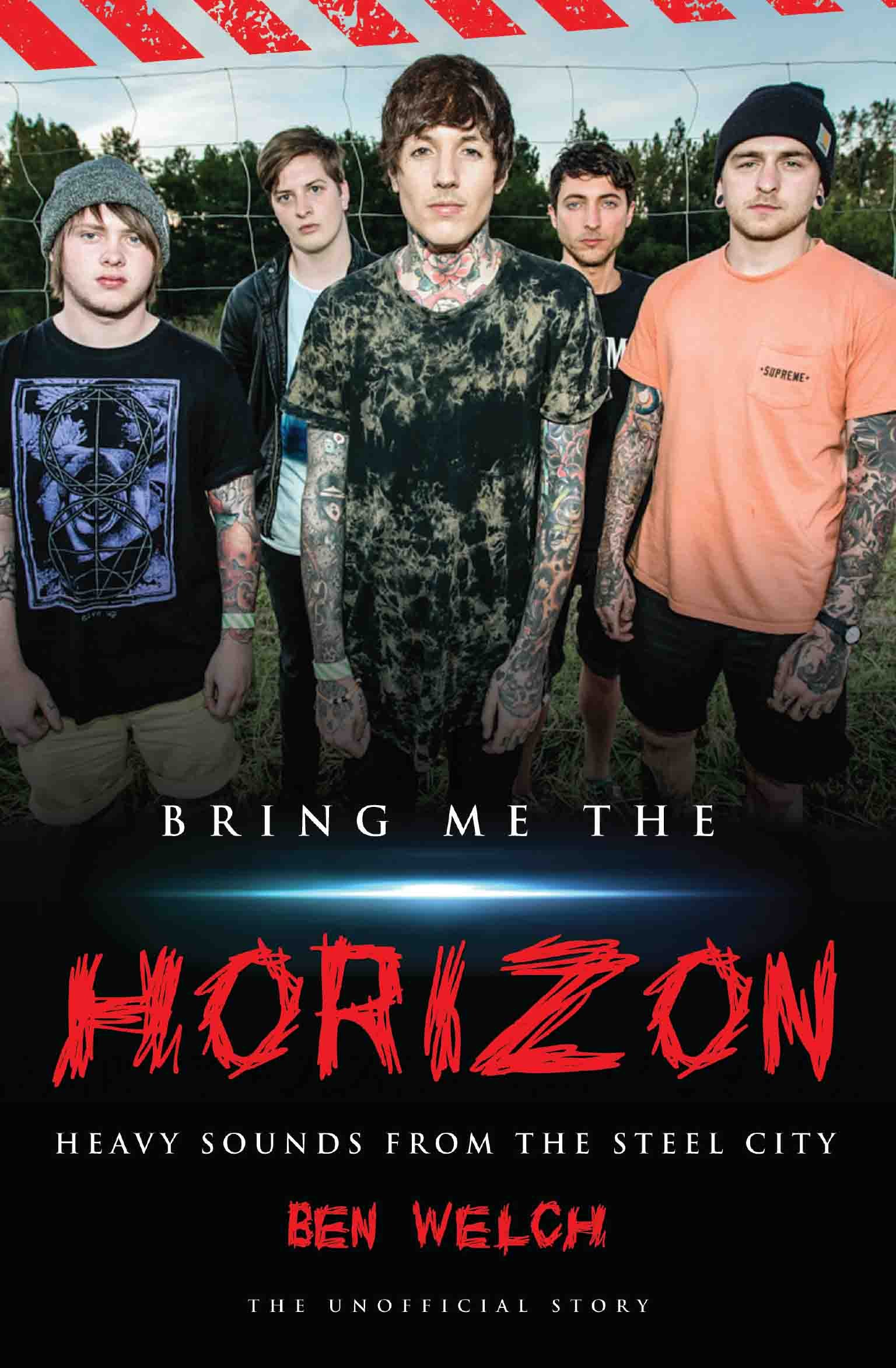 Bring Me the Horizon: Heavy Sounds from the Steel City Paperback – 7 Apr 2016
