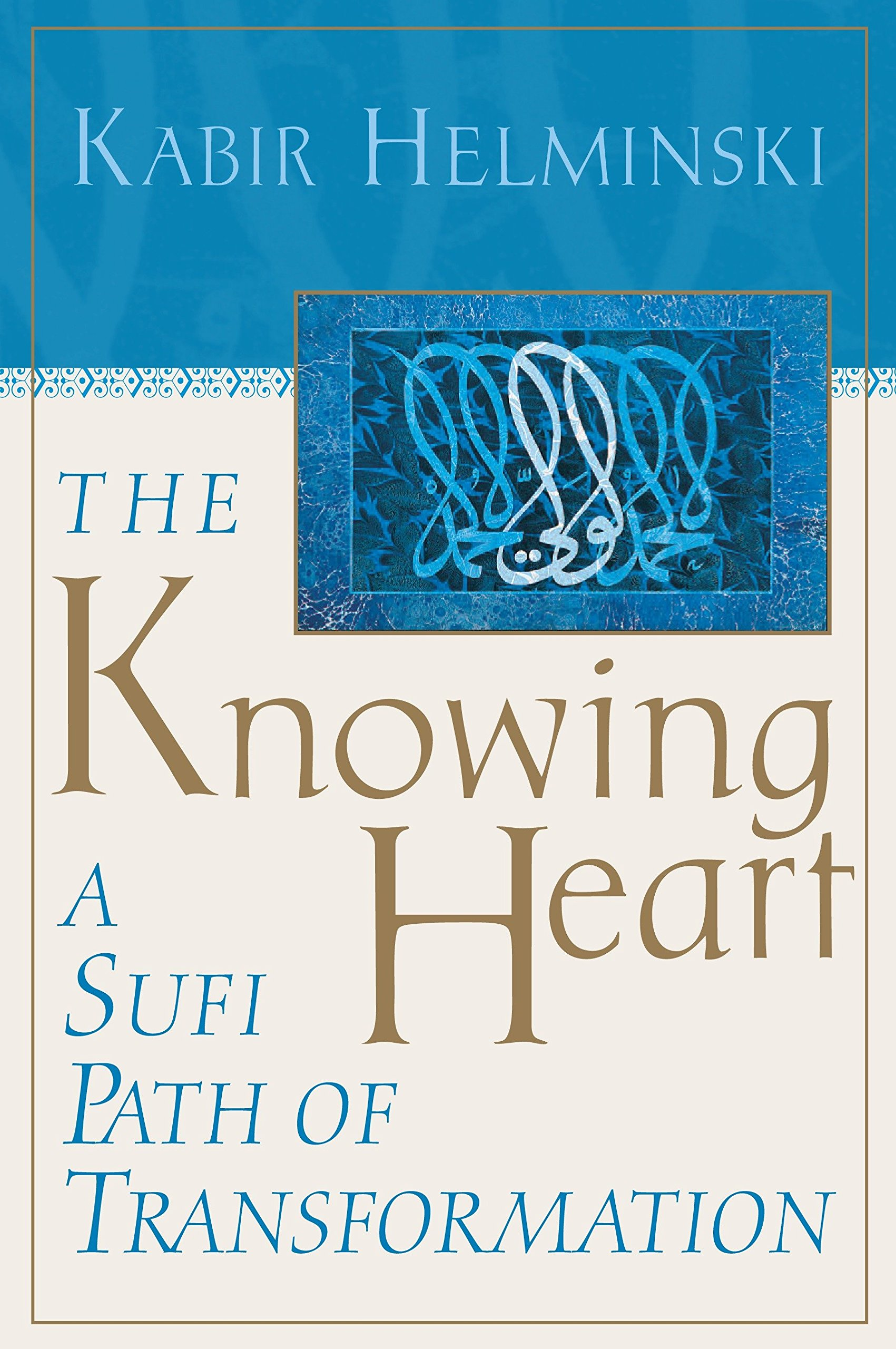 The Knowing Heart: A Sufi Path of Transformation pdf