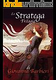 la Stratega: Trilogia