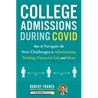College Admissions During COVID: How to Navigate the New Challenges in Admissions, Testing, Financial Aid, and More…