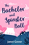 The Bachelor and Spinster Ball: A fabulously uplifting novel of love and life in the Australian Outback (Little Black Dress)