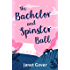 The Bachelor and Spinster Ball: A fabulously uplifting novel of love and life in the Australian Outback