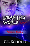 Citun's Storm (Unearthly World Book 6)