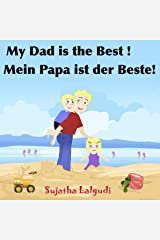 Bilingual German book: My Daddy is the Best.Mein Papa ist der Beste: Children's English German Picture book (Bilingual Edition),German childrens books,Bilingual ... books for children: 7) (German Edition) Kindle Edition