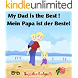 Bilingual German book: My Daddy is the Best.Mein Papa ist der Beste: Children's English German Picture book (Bilingual Editio