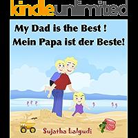 Bilingual German book: My Daddy is the Best.Mein Papa ist der Beste: Children's English German Picture book (Bilingual Edition),German childrens books,Bilingual ... books for children: 7) (German Edition)