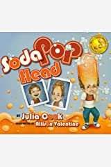Soda Pop Head: A Picture Book About Taming Tempers and Managing Anger Kindle Edition