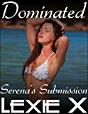 Dominated (Serena's Submission Book 2)