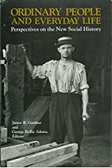 Ordinary People and Everyday Life: Perspectives on the New Social History Hardcover