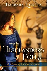 The Highlander's Folly (The Novels of Loch Moigh Book 3) Kindle Edition