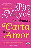 La última carta de amor / The Last Letter from Your Lover (Spanish Edition)