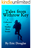 Tales from Withrow Key: A Collection of Thriller Short Stories