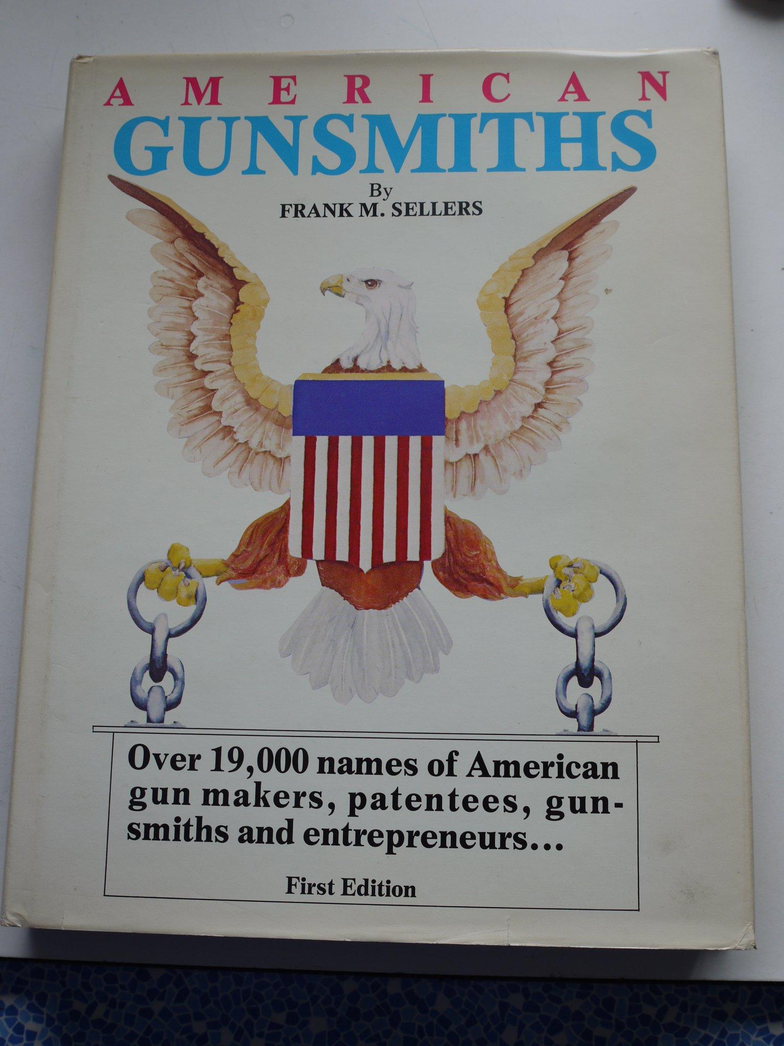 American Gunsmiths: A Source Book