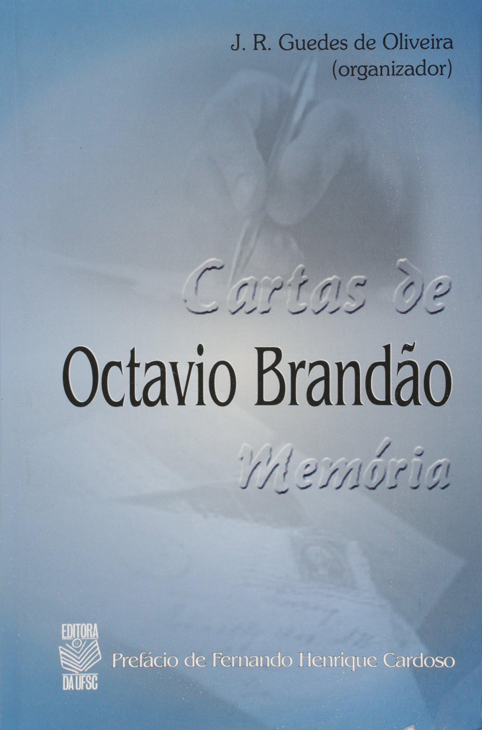 Cartas de Octavio Brandão Memória: J.R.Guedes De Oliveira ...