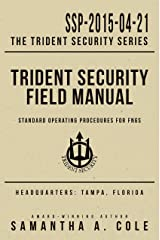 Trident Security Field Manual: Standard Operating Procedures for FNGs Kindle Edition