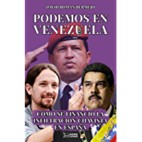 Podemos en Venezuela: Cómo se financió la infiltración chavista en España