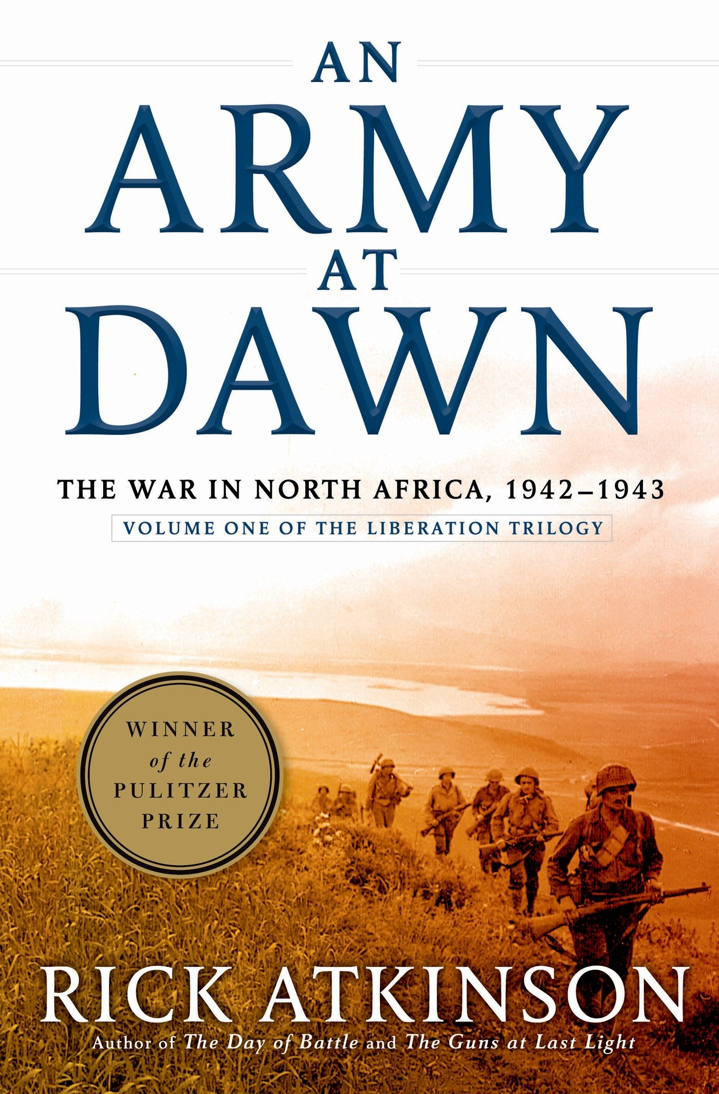 An Army at Dawn: The War in North Africa, 1942-1943, Volume One of the  Liberation Trilogy: Amazon.co.uk: Rick Atkinson: 0884515639630: Books