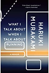 What I Talk About When I Talk About Running: A Memoir (Vintage International) Paperback