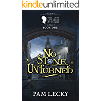 No Stone Unturned (The Lucy Lawrence Mysteries Book 1)