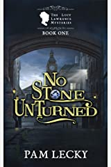 No Stone Unturned (The Lucy Lawrence Mysteries Book 1) Kindle Edition