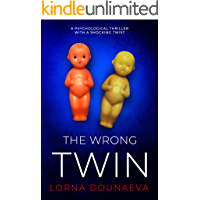 The Wrong Twin: A psychological thriller with a shocking twist