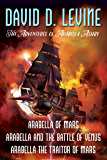 The Adventures of Arabella Ashby: Arabella of Mars, Arabella and the Battle of Venus, Arabella The Traitor of Mars