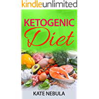 Ketogenic Diet: The Complete Ketogenic Diet For Beginners; Keto Diet; Ketogenic Diet Step By Step Guide For Beginners; Ketogenic Diet Weight Loss; Ketogenic Diet explained; Ketogenic Diet Diabetes.