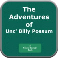 The Adventures of Unc Billy Possum