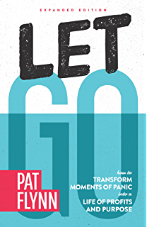 Amazon let go by pat flynn ebook pat flynn jonathan wondrusch let go expanded edition how to transform moments of panic into a life of fandeluxe Choice Image