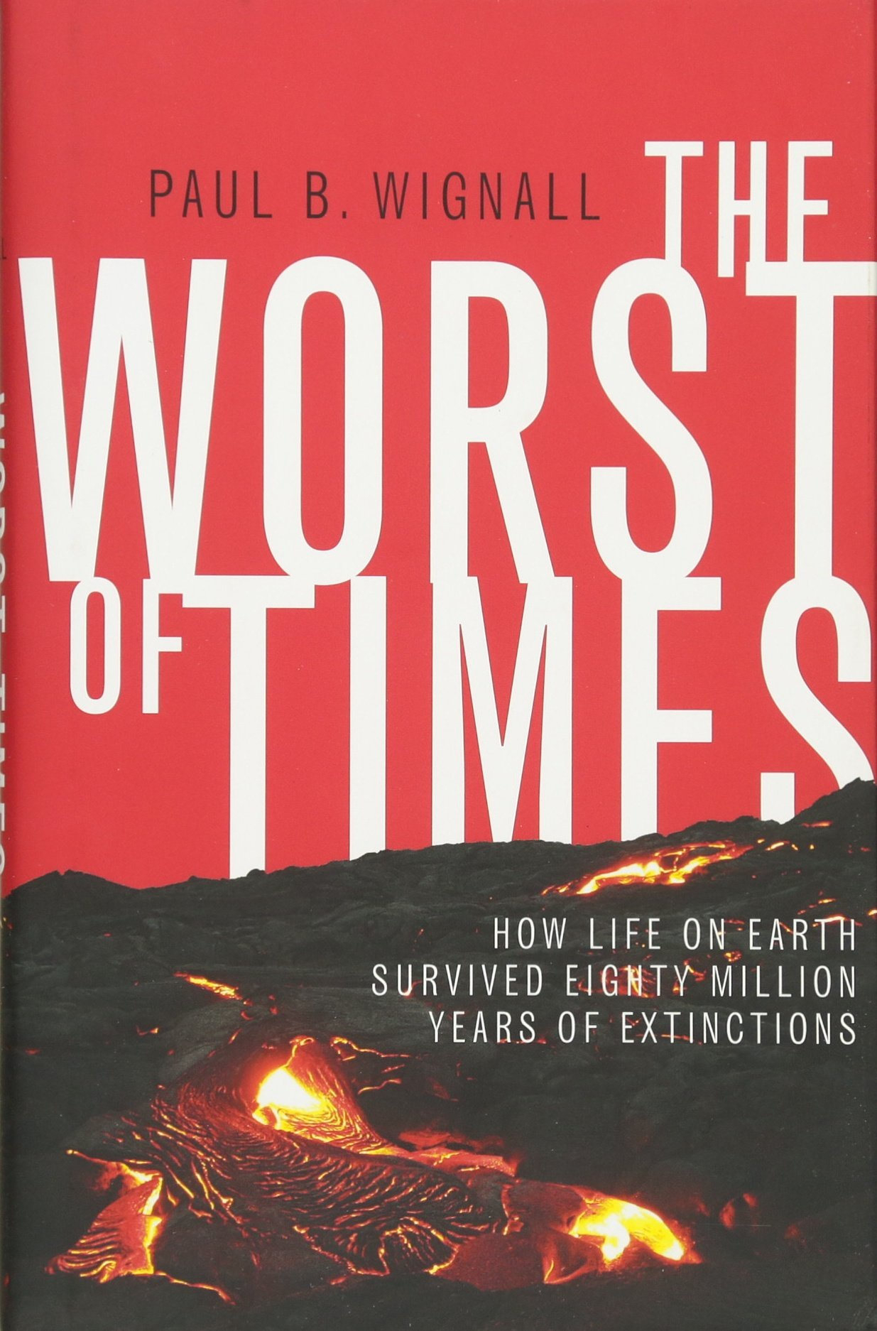 Download The Worst of Times: How Life on Earth Survived Eighty Million Years of Extinctions pdf