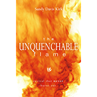 The Unquenchable Flame: Revival That Never Burns Out (English Edition)