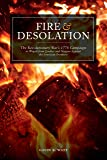 Fire and Desolation: The Revolutionary War's 1778 Campaign as Waged from Quebec and Niagara Against the American Frontiers