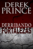 Derribando Fortalezas (Spanish Edition)