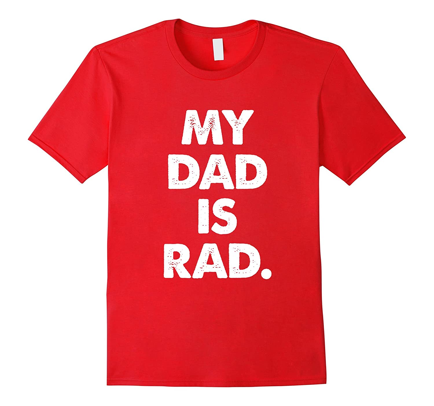 My Dad is Rad – Awesome Kids T-Shirt