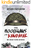 The Hooligans of Kandahar: Not All War Stories are Heroic