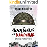 The Hooligans of Kandahar: Not All War Stories are Heroic (English Edition)
