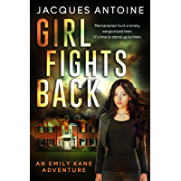 Girl Fights Back (An Emily Kane Adventure Book 1)