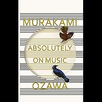 Absolutely on Music: Conversations with Seiji Ozawa (English Edition)