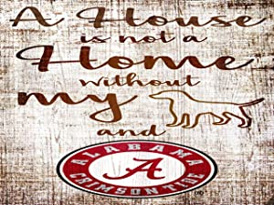 """Fan Creations NCAA Alabama Crimson Tide 6"""" x 12"""" A House is Not A Home Without My Dog Wood Sign"""