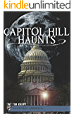 Capitol Hill Haunts (Haunted America)