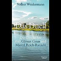 Das Duell: Die Geschichte von Günter Grass und Marcel Reich-Ranicki