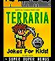 TERRARIA: Funny jokes and memes for Children (Terraria parody book) + SUPER BONUS (English Edition)