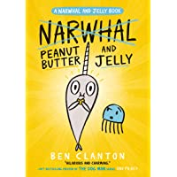 Clanton, B: Peanut Butter and Jelly (Narwhal and Jelly 3)