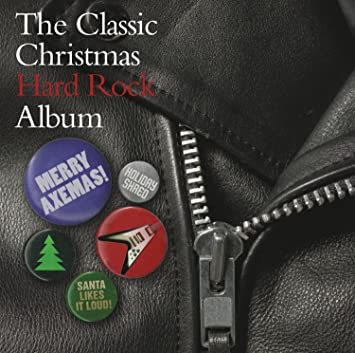 Various - The Classic Christmas Hard Rock Album - Amazon.com Music