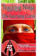 Teaching Ninja: The Learning Curve Kindle Edition