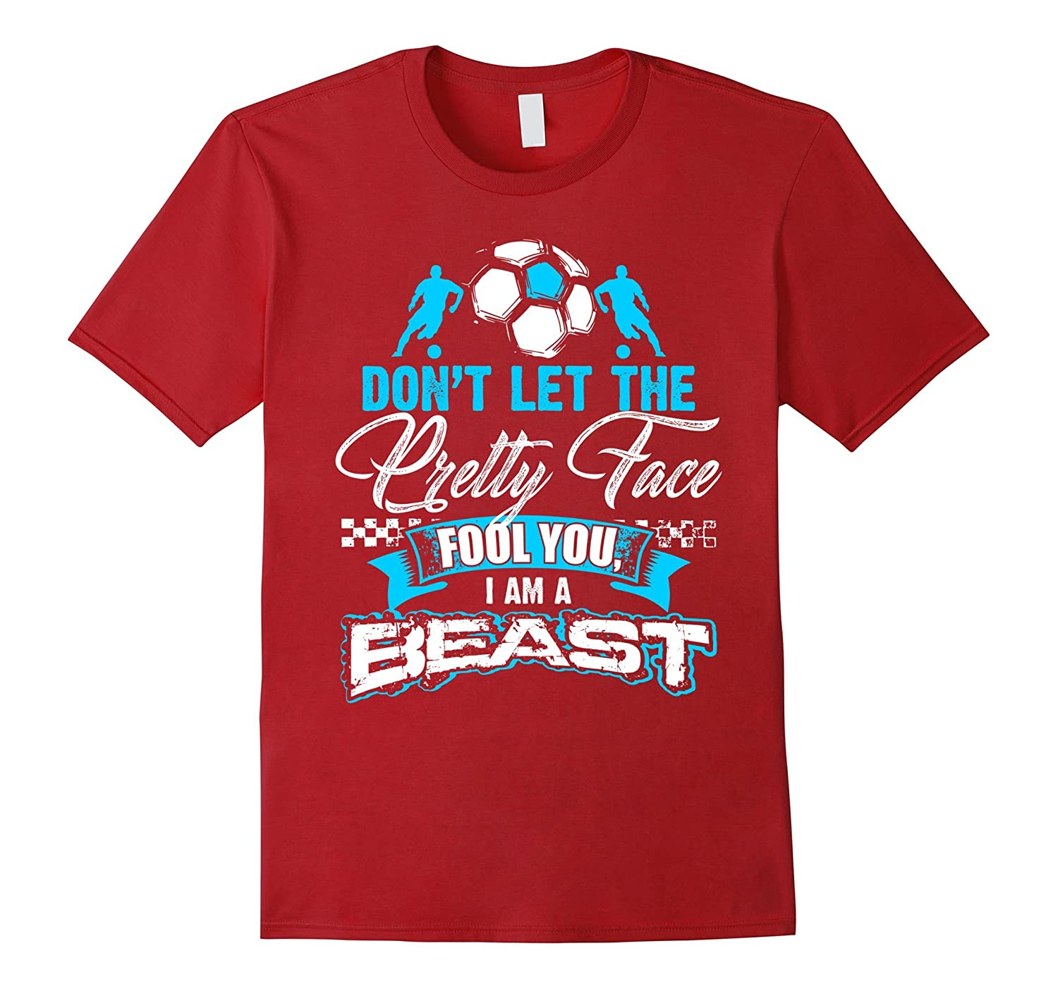 funny don t let the pretty face fool you soccer t shirt cl colamaga