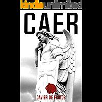 CAER: Una novela de misterio y acción sorprendente (Que Dios nos coja confesados nº 1)