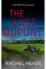 The Last Dupont (A Crimson Falls Novella) Kindle Edition