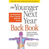 [Chris Crowley] The Younger Next Year Back Book: The Whole-Body Plan to Conquer Back Pain Forever