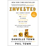 Invested: How I Learned to Master My Mind, My Fears, and My Money to Achieve Financial Freedom and Live a More Authentic Life